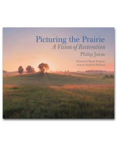 Picturing the Prairie: A Vision of Restoration Book